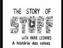 A história das coisas - consumismo