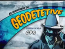 As Aventuras do Geodetetive 6 - GPS