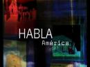 Habla América: Apresentação