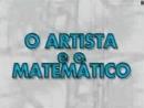 O Artista e o Matemático