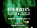 Química: Uma História Volátil - Episódio 3 - O Poder dos Elementos - Parte 3