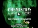 Química: Uma História Volátil - Episódio 3 - O Poder dos Elementos - Parte 4