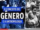 O conceito de GÊNERO e a Antropologia