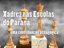Xadrez nas Escolas do Paraná: uma contribuição pedagógica