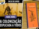 A colonização explicada a todos, de Marc Ferro