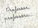 Homenagem ao Dia do Professor - 2015