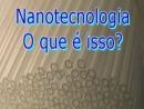 Nanotecnologia: o que é isso?