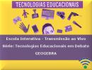 Série: Tecnologias Educacionais em Debate - Geogebra