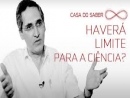 Haverá limite para a ciência? | George Matsas