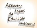 Aspectos Legais da Educação Ambiental
