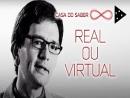 Entre o real e o virtual: Como diferenciar um do outro - Luís Mauro Sá Martino