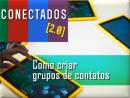 Como Criar Grupos de Contatos