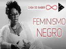 Novas formas de pensar o feminismo negro   Jaqueline Conceição