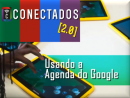 Usando a Agenda do Google