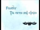 Foster - Tu Eres Mi Cielo