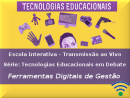 Série: Tecnologias Educacionais em Debate - Ferramentas Digitais de Gestão Escolar
