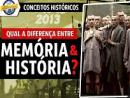 Qual a diferença entre memória e história? - Conceitos Históricos
