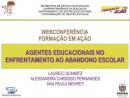 Formação em Ação: Agentes Educacionais no Enfrentamento ao abandono escolar
