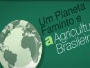 Planeta Faminto e a Agricultura Brasileira