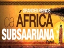 Grandes Reinos da África Subsaariana - parte 1