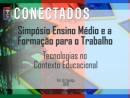 Conectados - Simpósio Ensino Médio e a Formação para o Trabalho