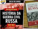 História da Guerra Civil Russa, de Jean-Jacques Marie