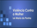 Violência contra mulher - Lei Maria da Penha