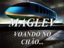 Maglev - Trem de Levitação Magnética