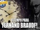O tempo para Fernand Braudel (e sua treta com Levi-Strauss)