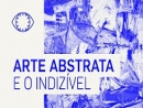 Arte Abstrata: Como entender o que ninguém sabe explicar