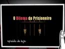 O Dilema do Prisioneiro