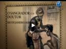 Histórias do Brasil - O Sangrador e o Doutor