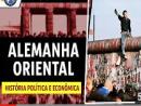 Alemanha Oriental: História política e econômica - Parte 01