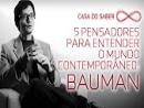 Cinco pensadores para entender o mundo - Bauman: o mundo líquido