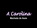 A Carolina de Machado de Assis