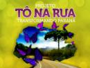 Projeto Tô na Rua Transformando Paraná - II Workshop