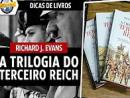 Dica de Livro: A Trilogia do Terceiro Reich, de Richard J. Evans