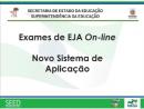 Exames de EJA on-line, novo Sistema